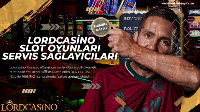 lordcasino Slot oyunları servis sağlayıcıları